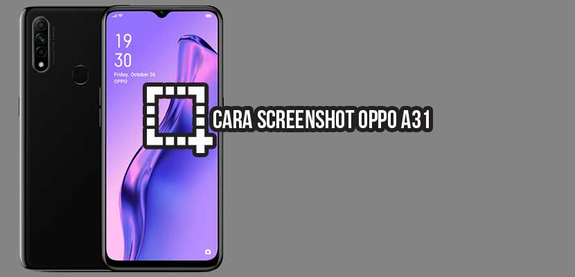 Cara Screenshot Oppo A31