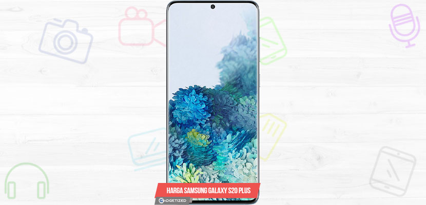 Harga Samsung Galaxy S20 Plus Spesifikasi Lengkap
