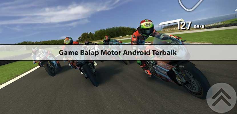 Game Balap Motor Android Terbaik