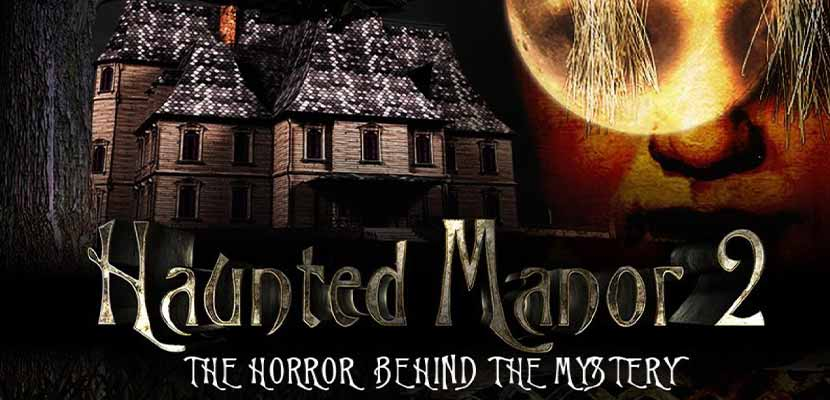 Haunted Manor II The Horror behind the Mystery