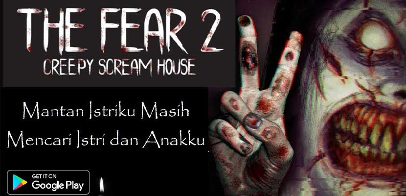 The Fear 2 Creepy Scream House Permainan Horror