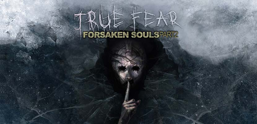 True Fear Forsaken Souls Part 2
