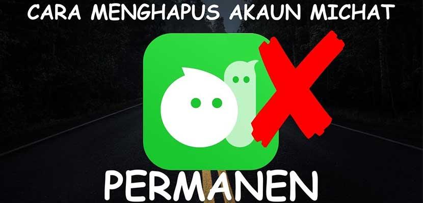 Hapus Akun MiChat Secara Permanen