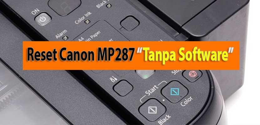 Cara Mulai Ulang Printer Canon MP287 Tanpa Software
