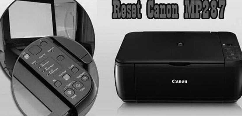 Ini Dia Cara Reset 1 Printer Canon MP287 Terbaru Tanpa Software