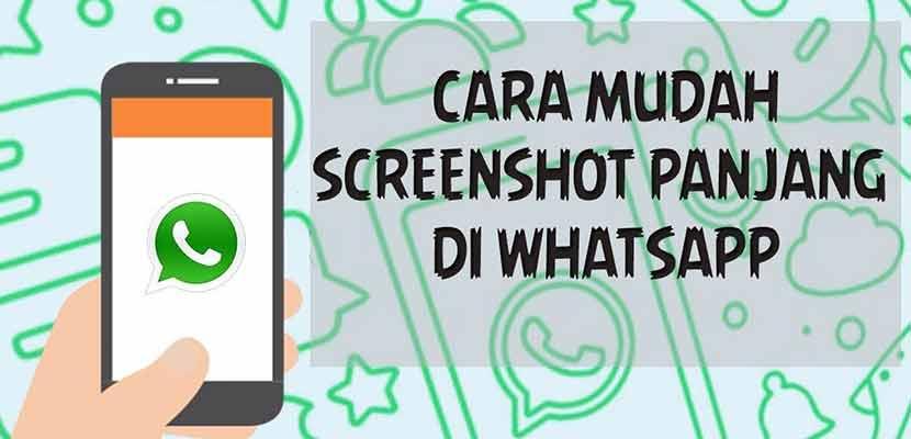 Begini Cara Screenshot Panjang di WhatsApp Tanpa Aplikasi Android iOS