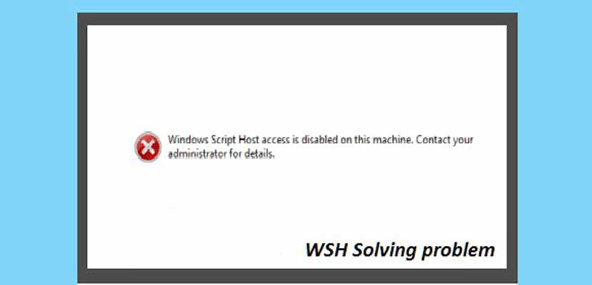 Penyebab Windows Script Host Access is Disabled on This Machine