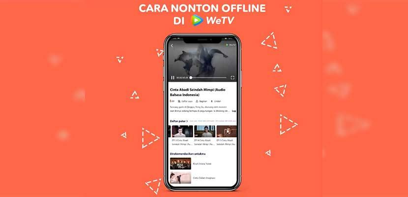 Cara Nonton Offline WeTV Melalui PC Smartphone