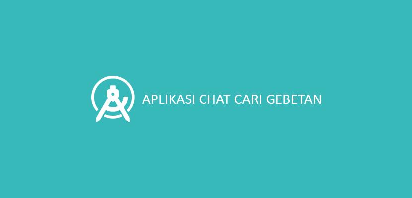 Aplikasi Chat Cari Gebetan