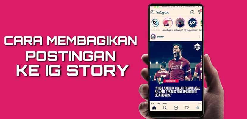 Begini Cara Membagikan Postingan IG ke Story Lewat Smartphone dan PC Tanpa Aplikasi