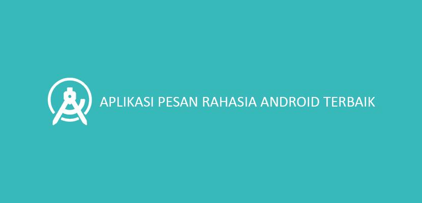 Aplikasi Pesan Rahasia Android Terbaik