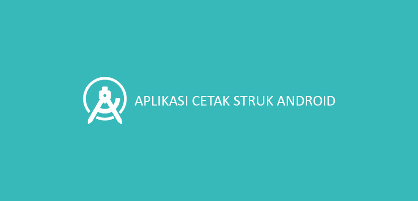 Aplikasi Cetak Struk Android