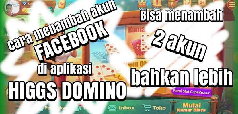 Cara Menghubungkan Facebook ke Higgs Domino Ada Chip Gratis