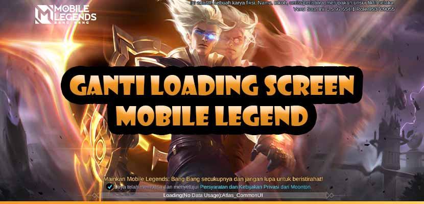 Cara Ganti Loading Screen Mobile Legend