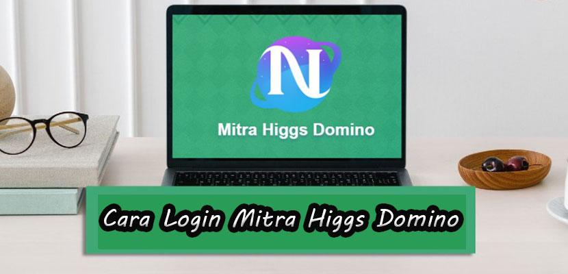 Cara Login Mitra Higgs Domino via Link Update