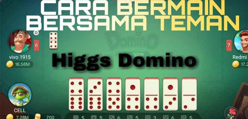 Cara Mabar Higgs Domino Bersama Teman Seru Banget