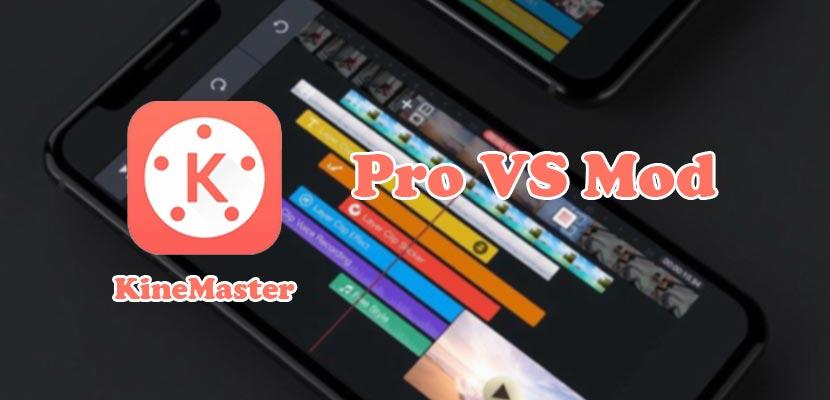 Perbedaan KineMaster Pro dan Mod