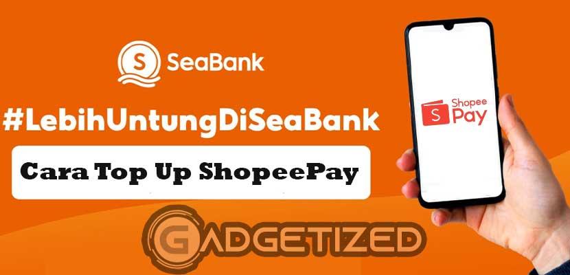 Cara Top Up ShopeePay Lewat SeaBank Gratis Biaya Admin!!