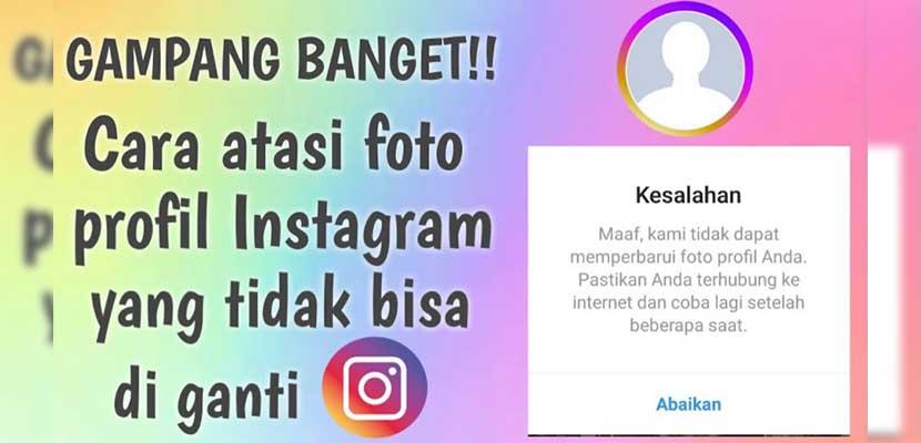 Tidak Bisa Ganti Foto Profil Instagram Begini Cara Mengatasinya