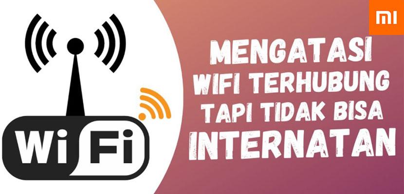Wifi-Tidak-bisa-Internet-di-HP-Xiaomi,-Penyebab-&-Solusi