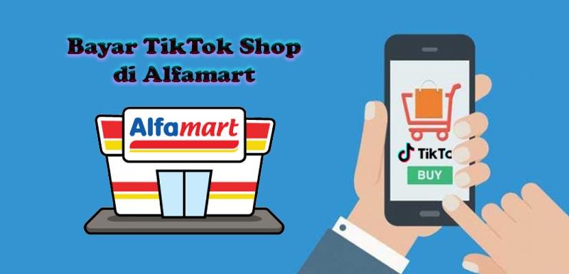Cara Bayar TikTok Shop di Alfamart