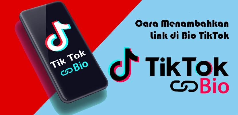 Cara Menambahkan Link di Bio TikTok