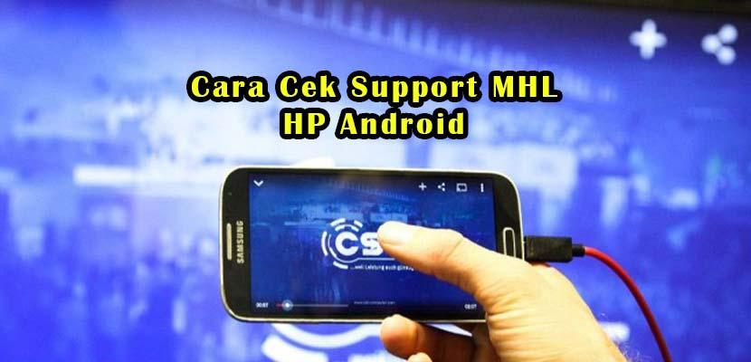 Cara Mengetahui HP Support MHL