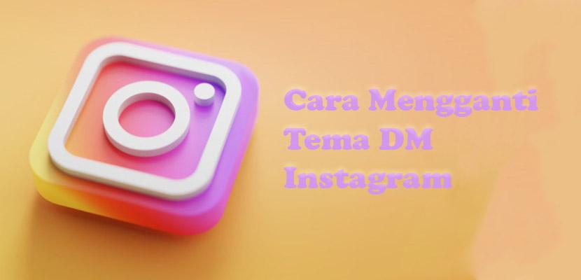 Cara Mengganti Tema DM Instagram