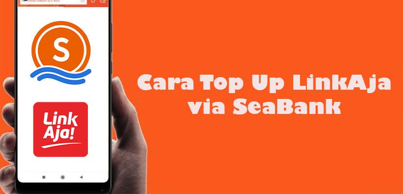 Cara Top Up LinkAja via SeaBank Hanya 3 Menit!!!