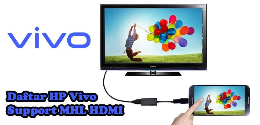 Daftar HP Vivo yang Support MHL HDMI