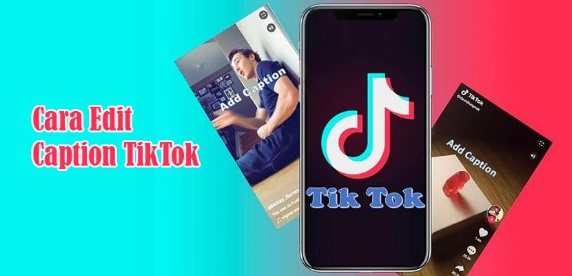 Cara Edit Caption TikTok