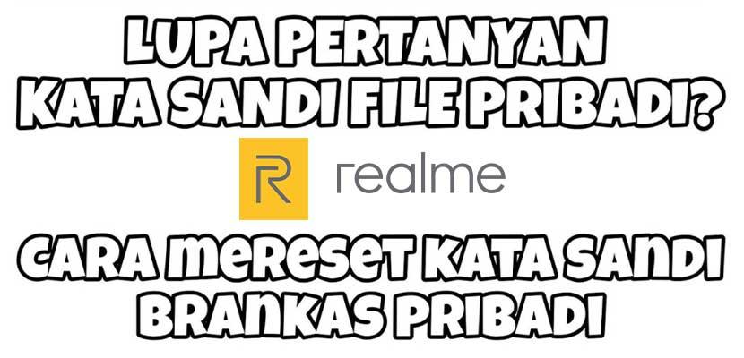 Cara Mengatasi Lupa PIN Brankas Pribadi HP Realme 100% Berhasil!!